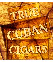 True Cuban Cigars